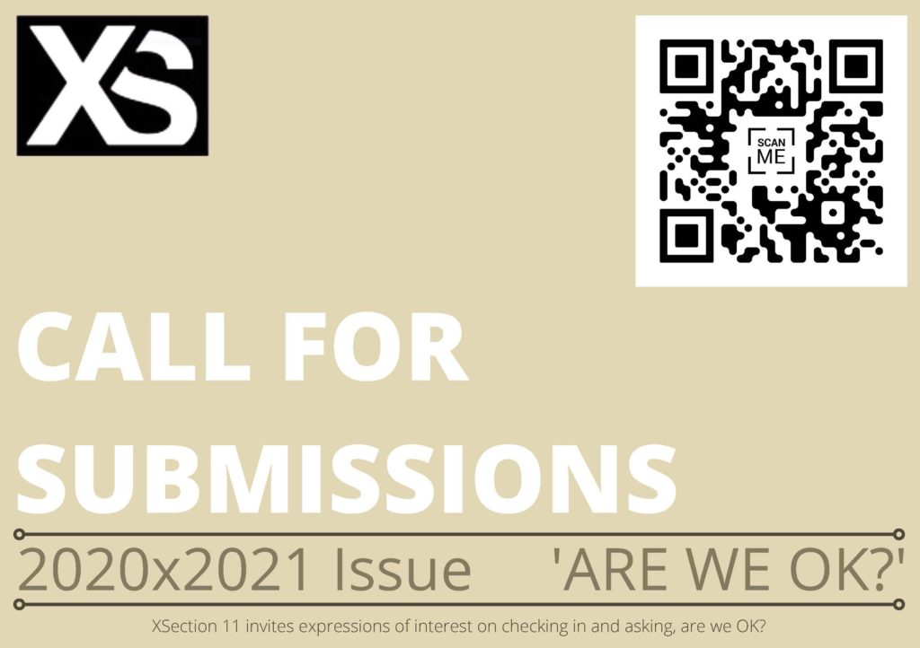 XSection – Call for Submissions- 2020×2021 Issue 'Are we ok?'